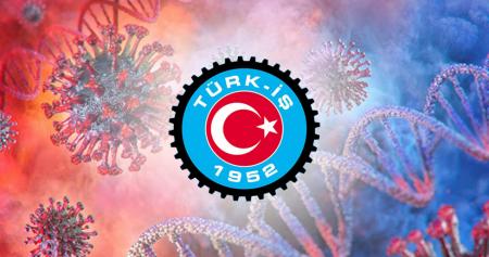 """TÜRK-İŞ: """"COVID-19 İLE MÜCADELEDE YENİ TEDBİRLER ALINMALI"""""""